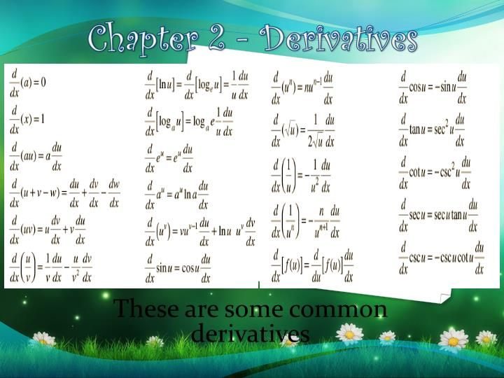 These are some common derivatives