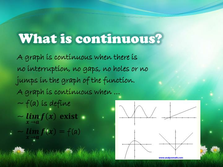 What is continuous?