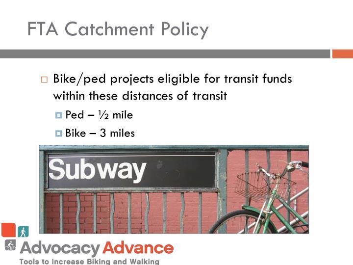 FTA Catchment Policy