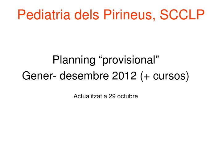 Pediatria dels Pirineus, SCCLP