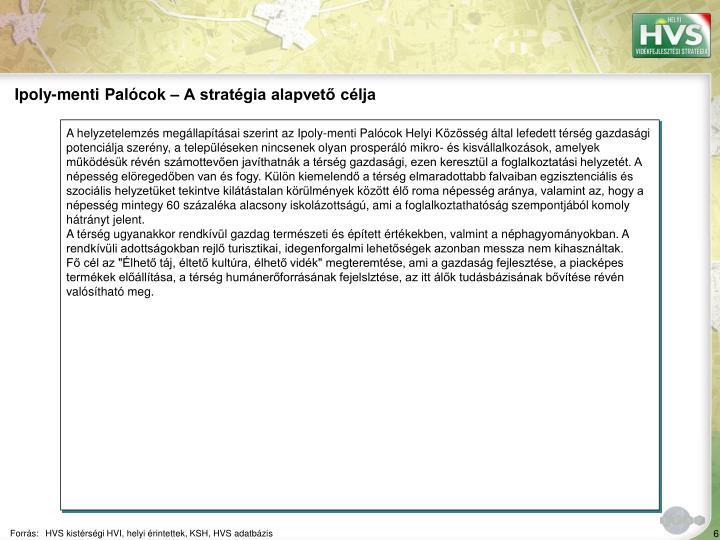 Ipoly-menti Palócok – A stratégia alapvető célja