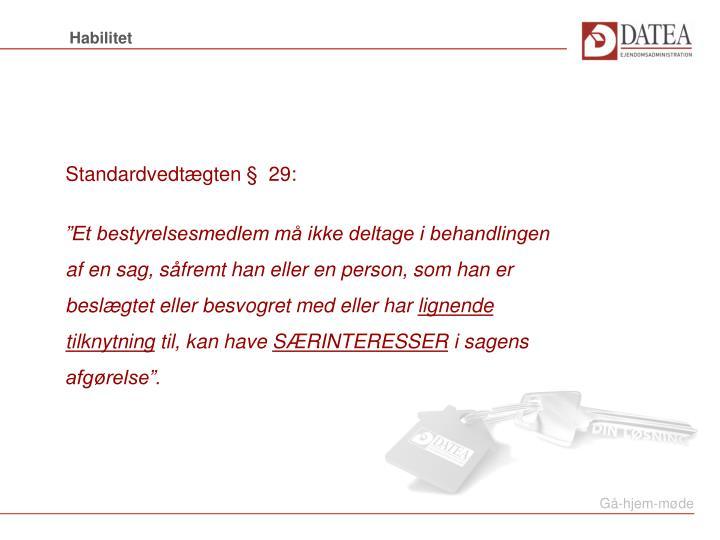 Standardvedtægten §  29: