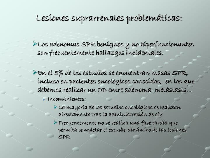 Lesiones suprarrenales problemáticas: