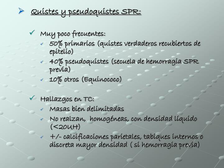 Quistes y pseudoquistes SPR: