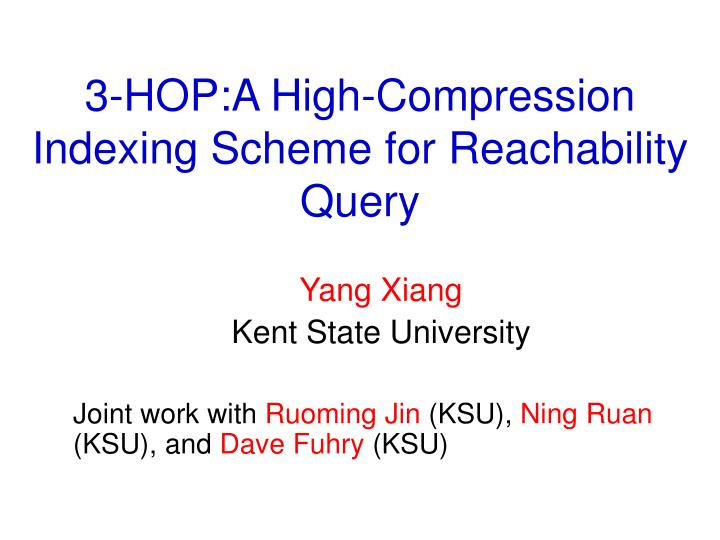 3-HOP:A High-Compression Indexing Scheme for Reachability Query