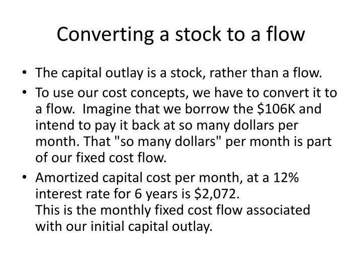 Converting a stock to a flow