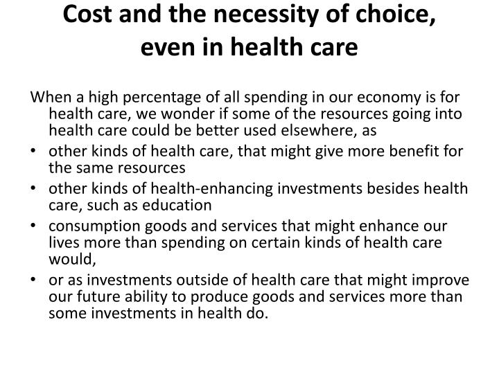 Cost and the necessity of choice,