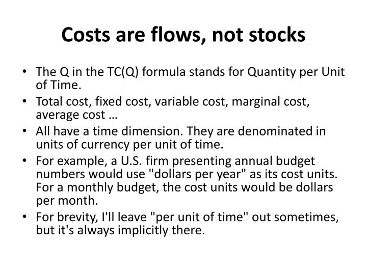 Costs are flows, not stocks