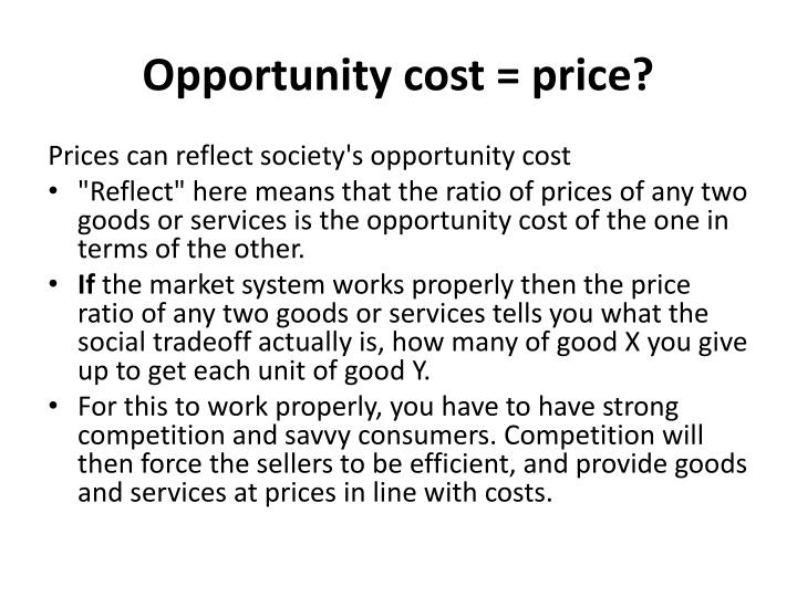 Opportunity cost = price?