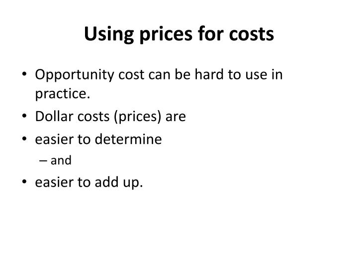 Using prices for costs