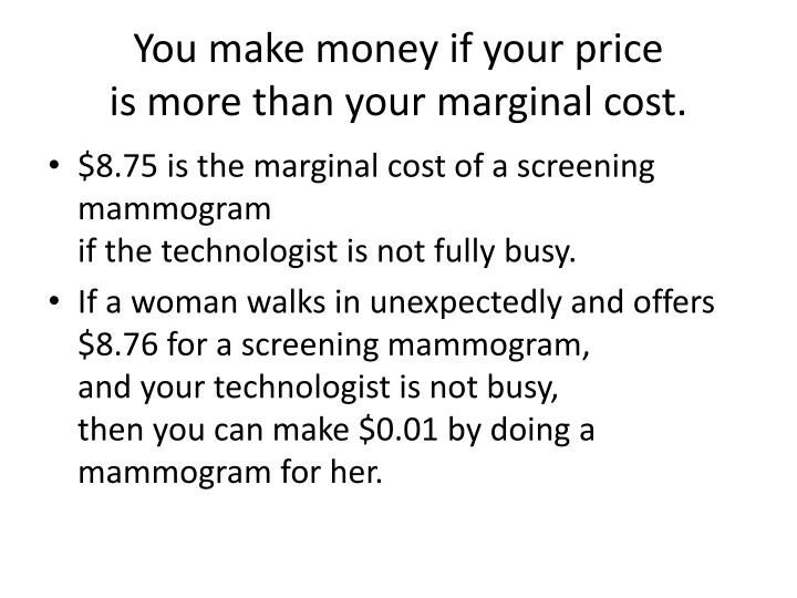 You make money if your price