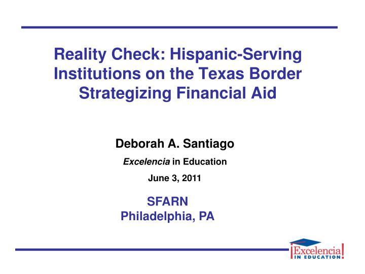 Reality check hispanic serving institutions on the texas border strategizing financial aid