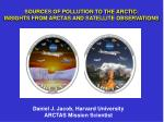 sources of pollution to the arctic insights from arctas and satellite observations