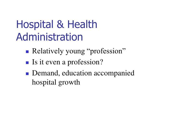 Hospital & Health Administration