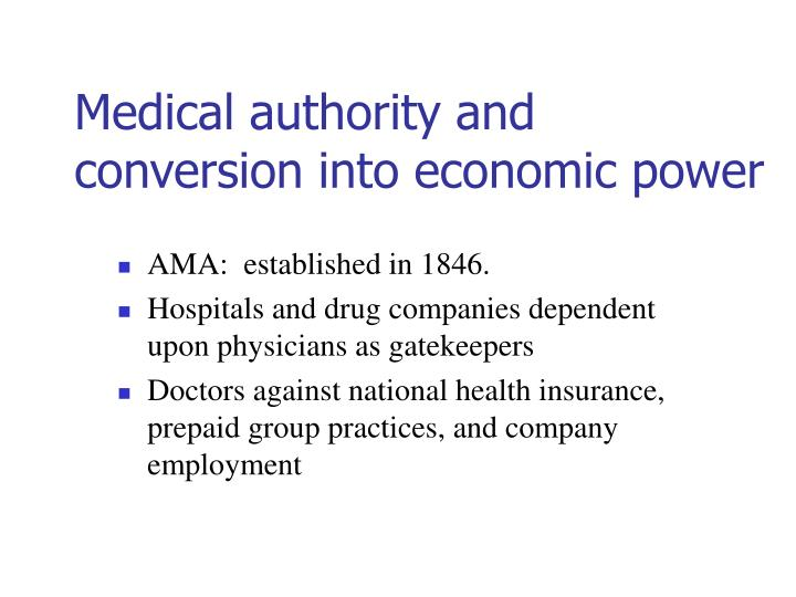 Medical authority and conversion into economic power