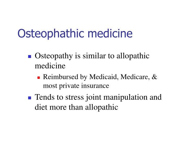 Osteophathic medicine