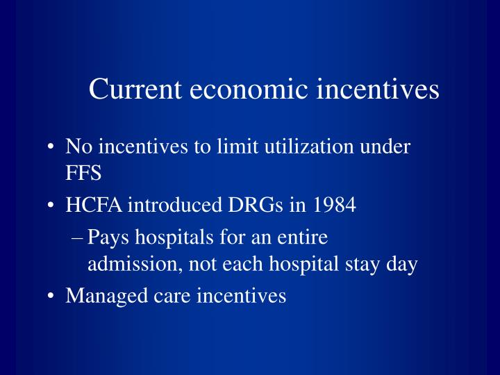 Current economic incentives