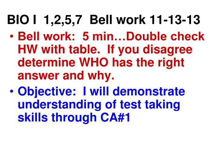 BIO I  1,2,5,7  Bell work 11-13-13