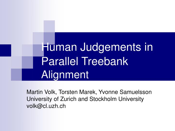 Human judgements in parallel treebank alignment