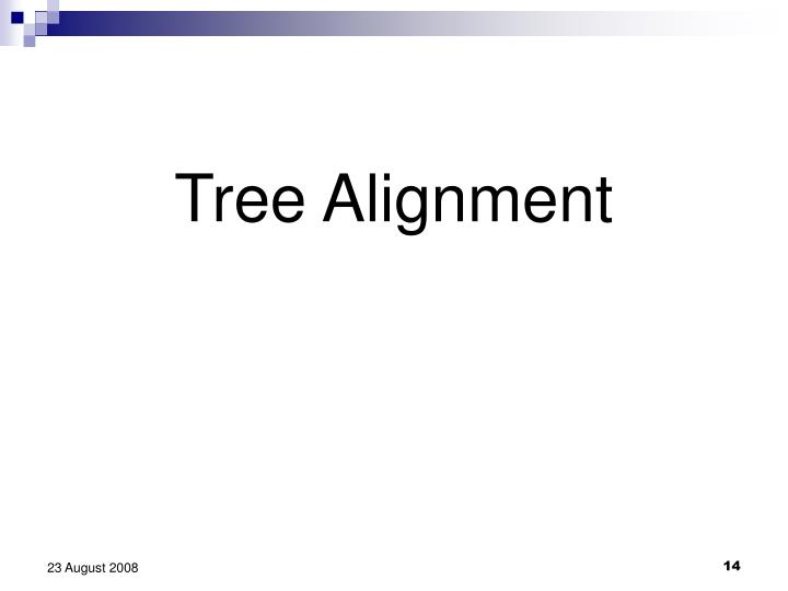 Tree Alignment
