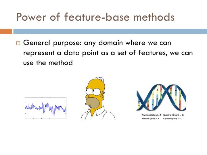 Power of feature-base methods