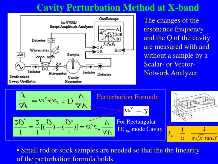 Cavity Perturbation Method at X-band