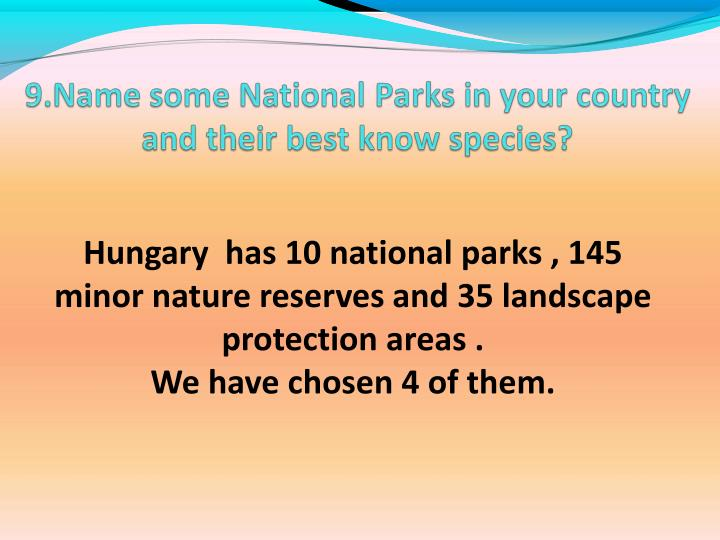 Hungary  has 10 national parks , 145 minor nature reserves and 35 landscape protection areas .