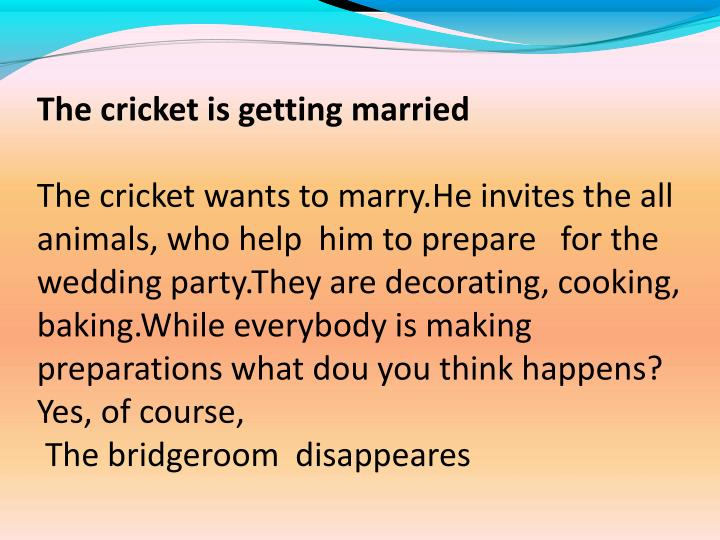 The cricket is getting married