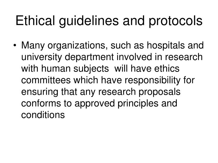 Ethical guidelines and protocols