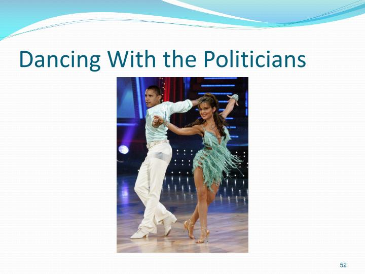 Dancing With the Politicians