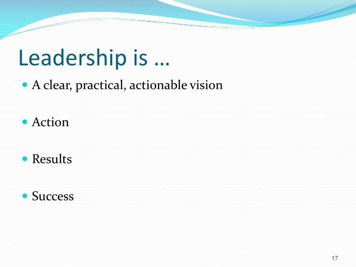 Leadership is …