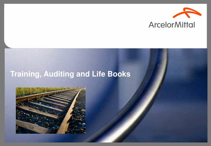 Training, Auditing and Life Books