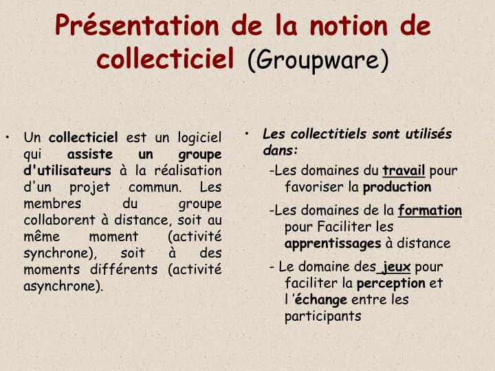 Pr sentation de la notion de collecticiel groupware