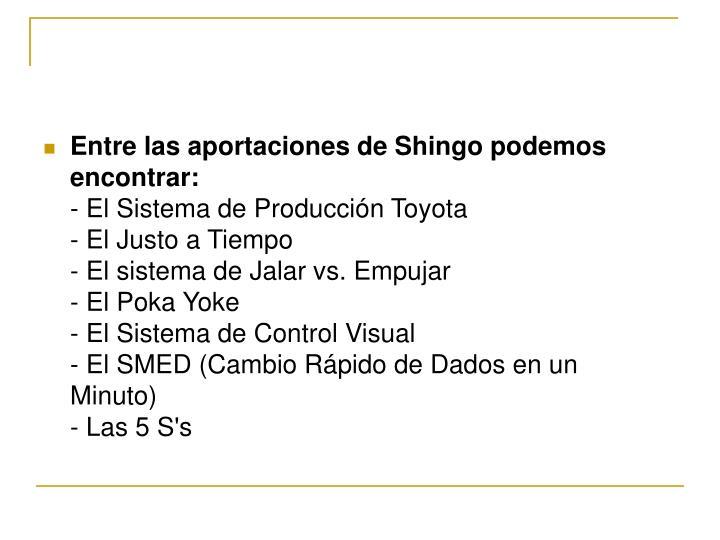Entre las aportaciones de Shingo podemos encontrar: