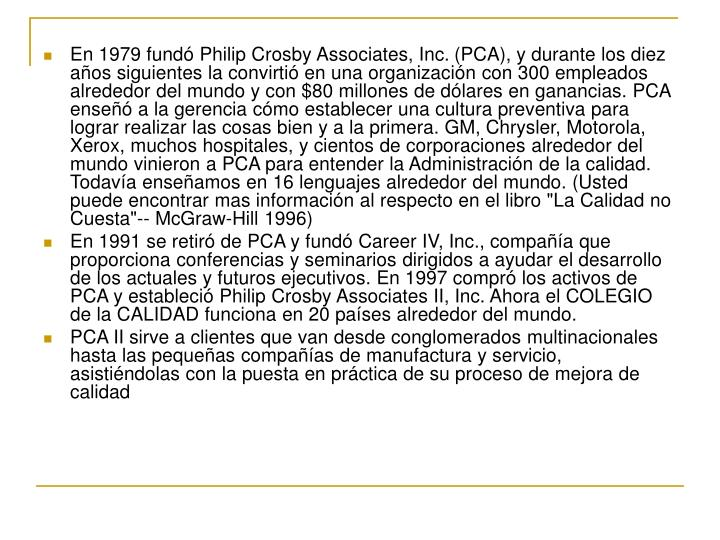 En 1979 fundó Philip Crosby Associates, Inc.