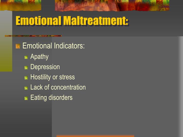 Emotional Maltreatment: