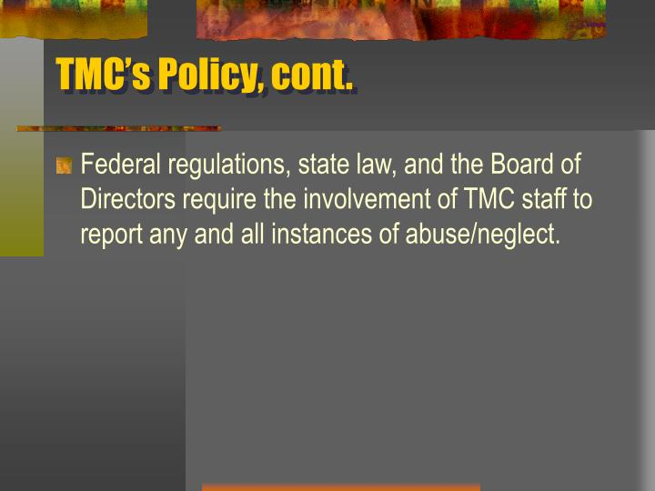 TMC's Policy, cont.