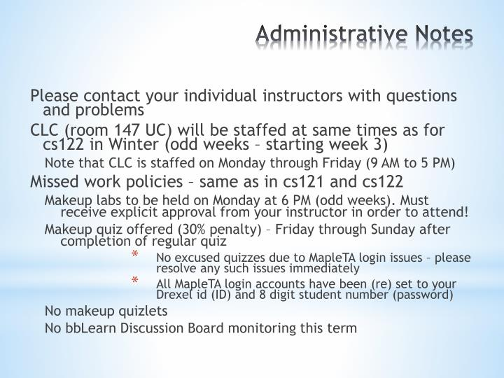 Please contact your individual instructors with questions and problems