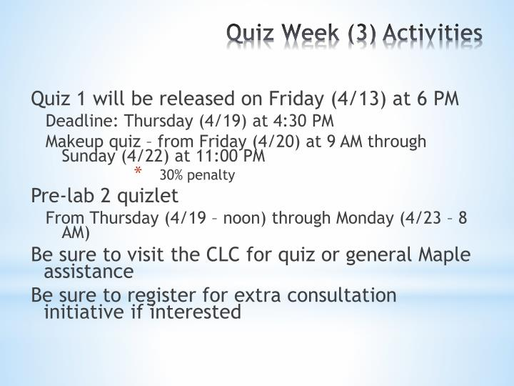 Quiz 1 will be released on Friday (4/13) at 6 PM