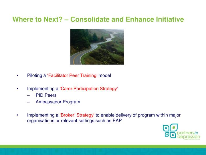 Where to Next? – Consolidate and Enhance Initiative