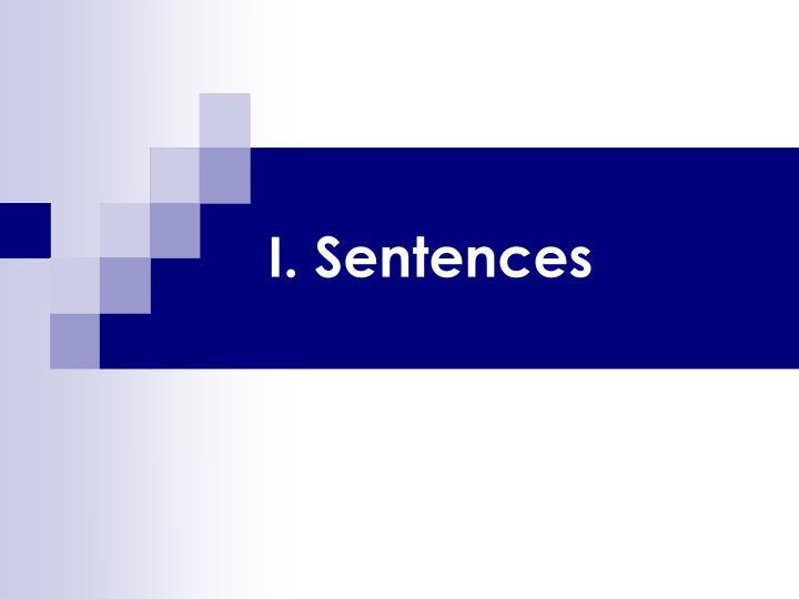 I. Sentences
