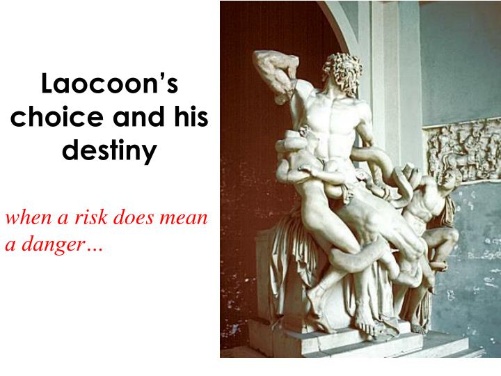 Laocoon's choice and his destiny