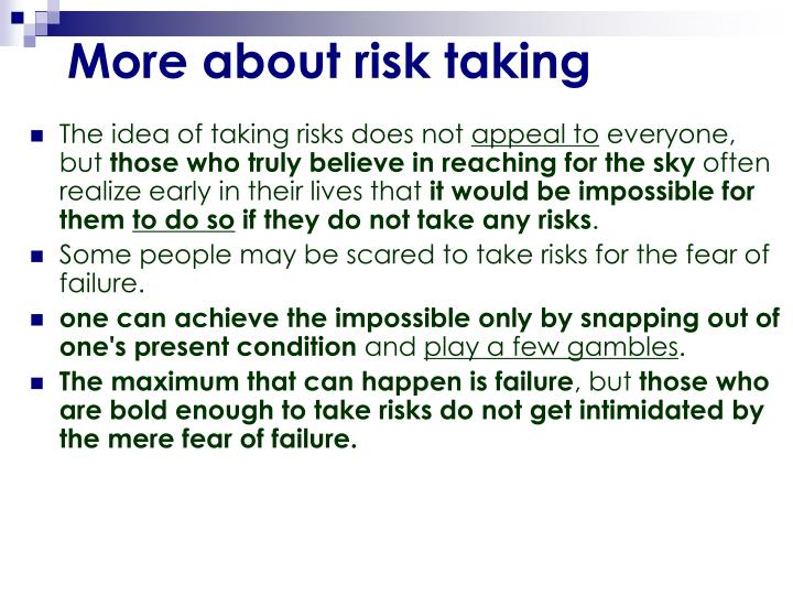 More about risk taking