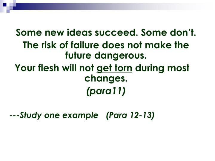 Some new ideas succeed. Some don't.