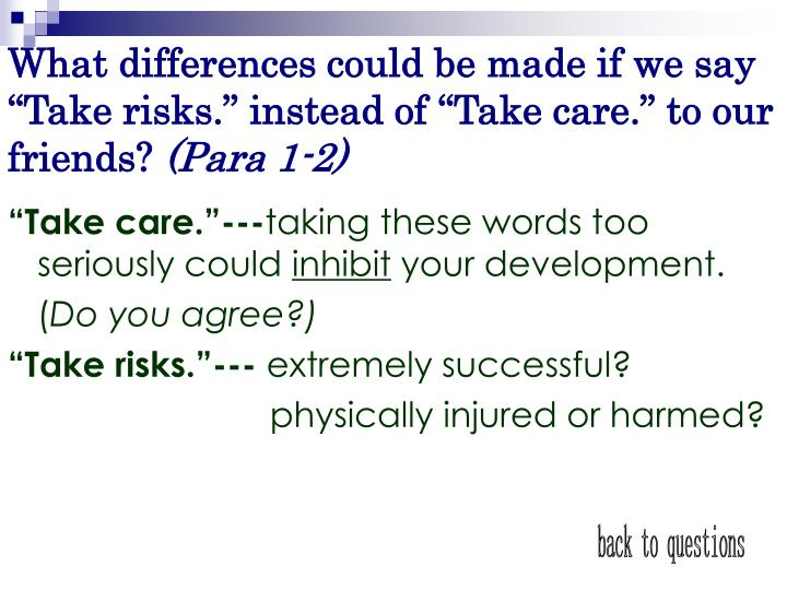 "What differences could be made if we say ""Take risks."" instead of ""Take care."" to our friends?"