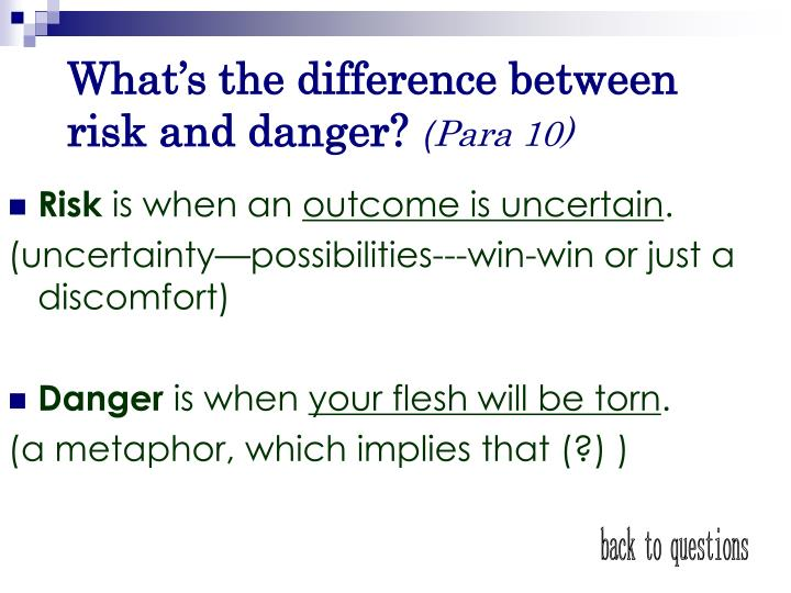 What's the difference between risk and danger?