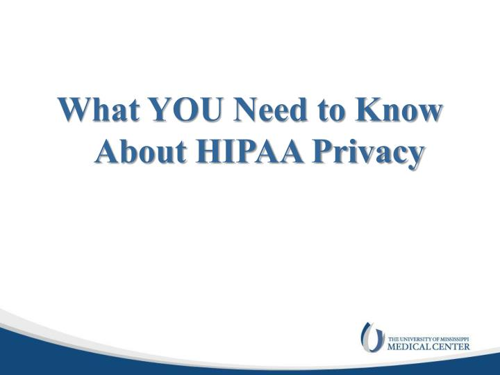 What YOU Need to Know About HIPAA Privacy