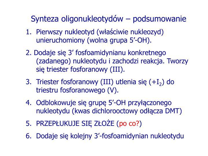 Synteza oligonukleotydów – podsumowanie