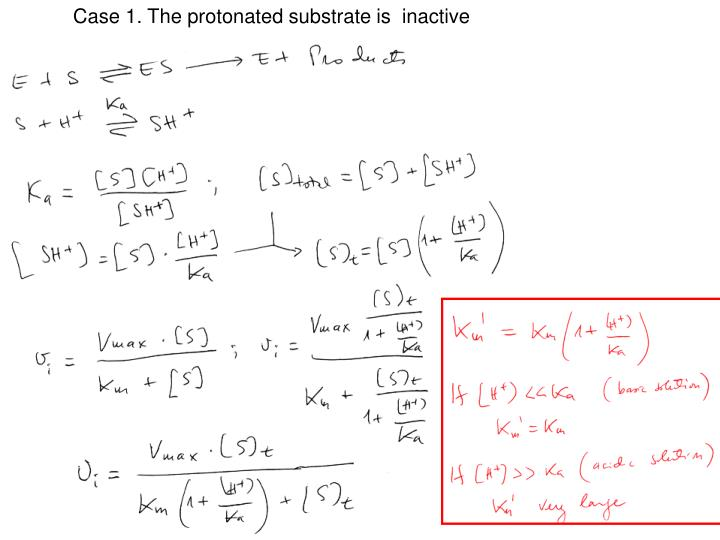 Case 1. The protonated substrate is  inactive