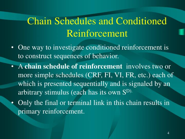Chain Schedules and Conditioned Reinforcement